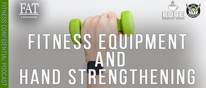 EPISODE-1600-Fitness-Equipment-&-Hand-Strengthening