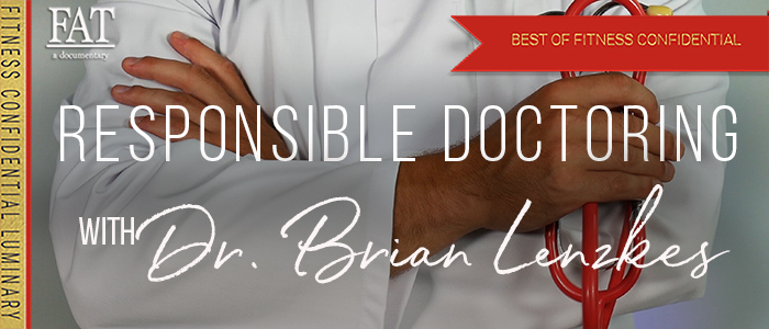 EPISODE-1643-BEST-OF---Responsible-Doctoring-with-Dr.-Brian-Lenzkes