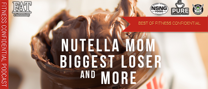 EPISODE-1665-Nutella-Mom,-Biggest-Loser-&-More