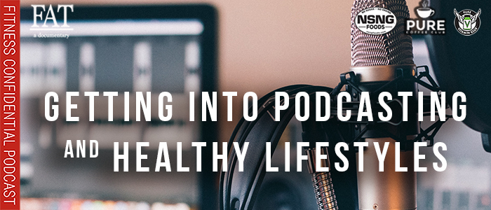 EPISODE-1667-Getting-into-Podcasting-&-Healthy-Lifestyles