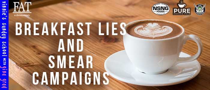 EPISODE-1668-Breakfast-Lies-&-Smear-Campaigns