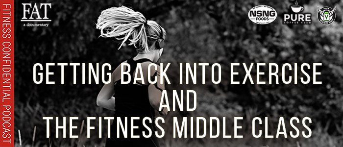 EPISODE-1670-Getting-Back-Into-Exercise-&-the-Fitness-Middle-Class