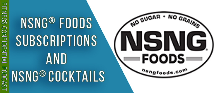 EPISODE-1675-NSNG®-Foods-Subscriptions-&-NSNG®-Cocktails