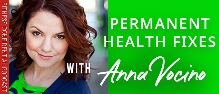 EPISODE-1676-Permanent-Health-Fixes-with-Anna-Vocino