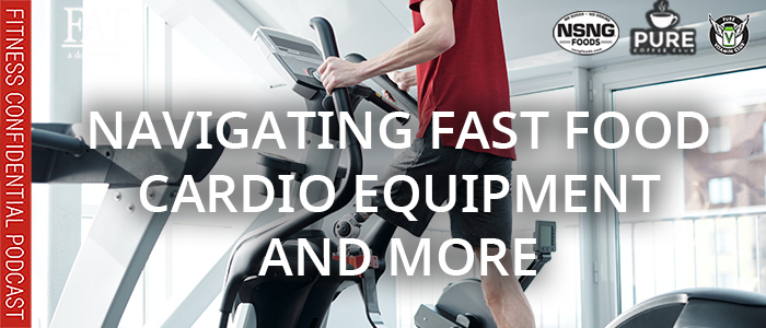 EPISODE-1679-Navigating-Fast-Food,-Cardio-Equipment-&-More