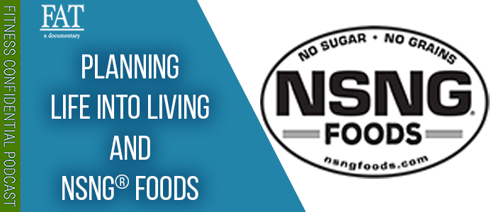 EPISODE-1680-Planning-Life-Into-Living-&-NSNG®-Foods