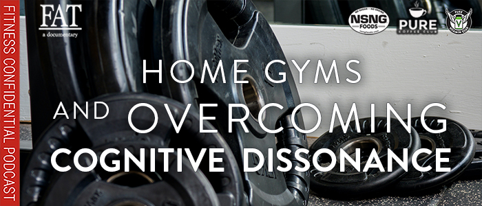 EPISODE-1699-Home-Gyms-&-Overcoming-Cognitive-Dissonance
