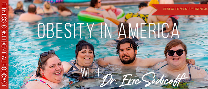 EPISODE-1717-Obesity-in-America-with-Dr.-Eric-Sodicoff