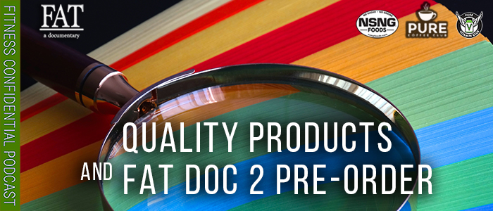 EPISODE-1725-Quality-Products-and-Fat-Doc-2-Pre-Order
