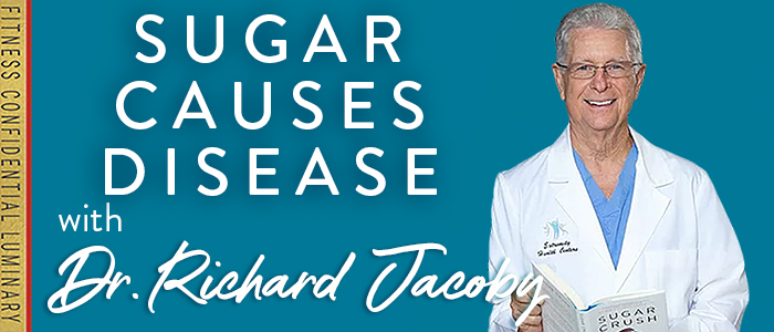 EPISODE-1726-Sugar-Causes-Disease-with-Dr.-Richard-Jacoby