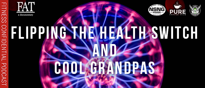 EPISODE-1727-Flipping-the-Health-Switch-&-Cool-Grandpas