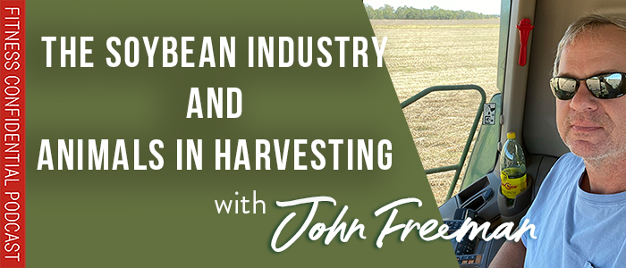 EPISODE-1731-The-Soybean-Industry-&-Animals-in-Harvesting-with-John-Freeman