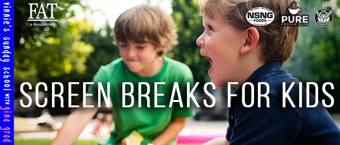 EPISODE-1733-Screen-Breaks-For-Kids