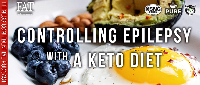 EPISODE-1762-CONTROLLING-EPILEPSY-WITH-A-KETO-DIET