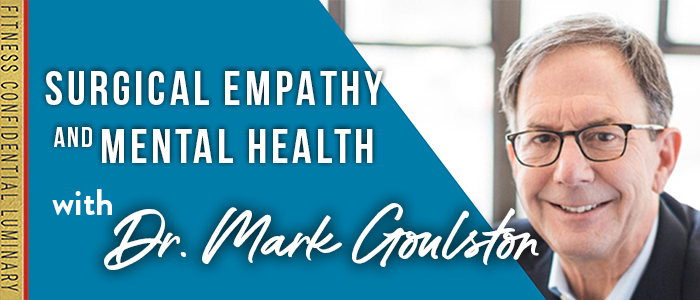 EPISODE-1766-Surgical-Empathy-with-Dr.-Mark-Goulston