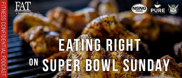 EPISODE-1771-1-EPISODE-1771-Eating-Right-on-Super-Bowl-Sunday