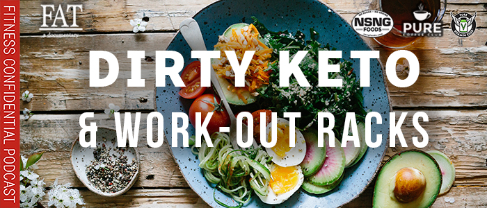 EPISODE-1784-Dirty-Keto-&-Work-Out-Racks