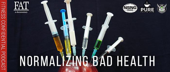 EPISODE-1794-Normalizing-Bad-Health