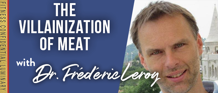 EPISODE-1796-The Villainization of Meat with Dr. Frédéric Leroy