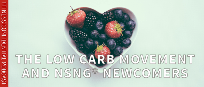 EPISODE-1802-The Low Carb Movement and NSNG® Newcomers