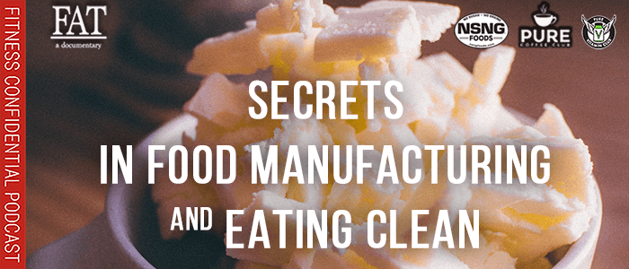 EPISODE-1812-Secrets in Food Manufacturing & Eating Clean