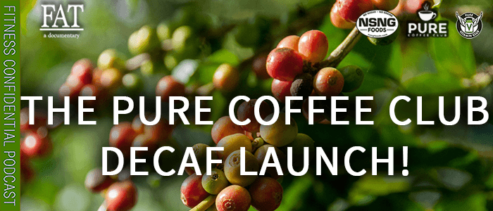 EPISODE-1815-The Pure Coffee Club Decaf Launch!