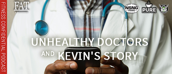 EPISODE-1827-Unhealthy-Doctors-&-Kevin's-Story