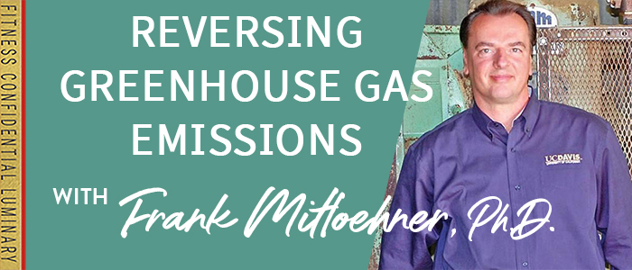 EPISODE-1831-Reversing-Greenhouse-Gas-Emissions-with-Frank-Mitloehner,-Ph.D.