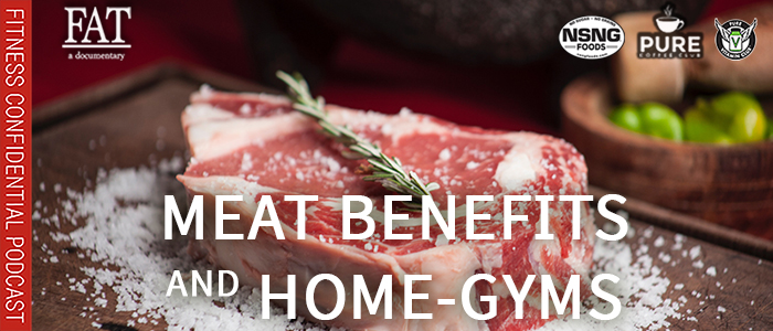 EPISODE-1832-Meat-Benefits-&-Home-Gyms