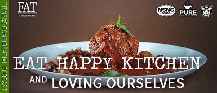 EPISODE-1845-Eat-Happy-Kitchen-&-Loving-Ourselves