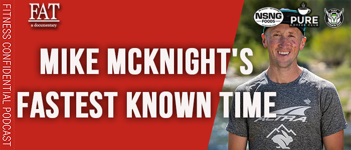 EPISODE-1876-Mike-McKnight's-Fastest-Known-Time