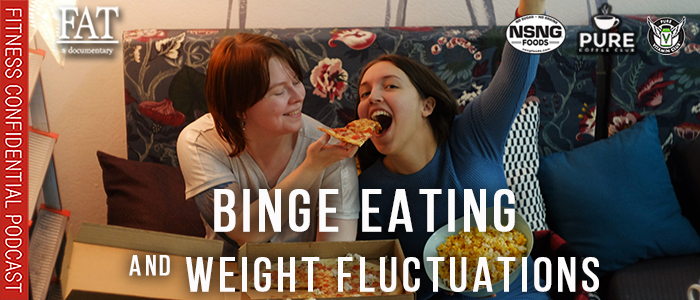 EPISODE-1902=Binge-Eating-and-Weight-Fluctuations