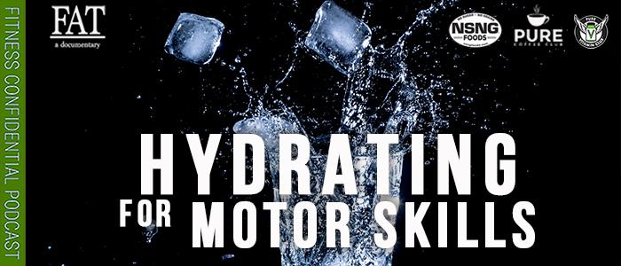 EPISODE-1905-Hydrating-for-Motor-Skills