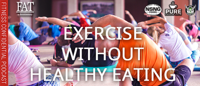EPISODE-1907-Exercise-Without-Healthy-Eating