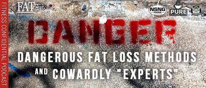 EPISODE-1919-Dangerous-Fat-Loss-Methods-&-Cowardly-Experts