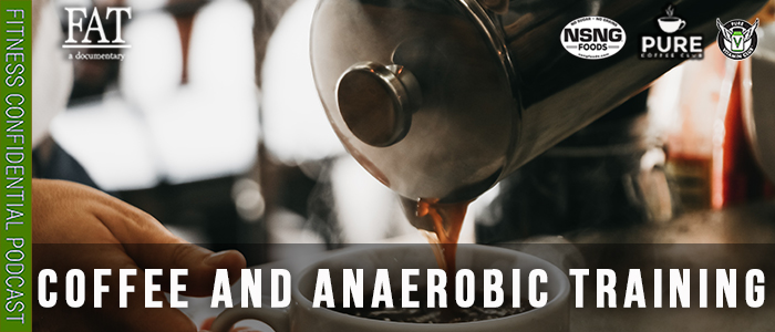 EPISODE-1920-Coffee-and-Anaerobic-Training