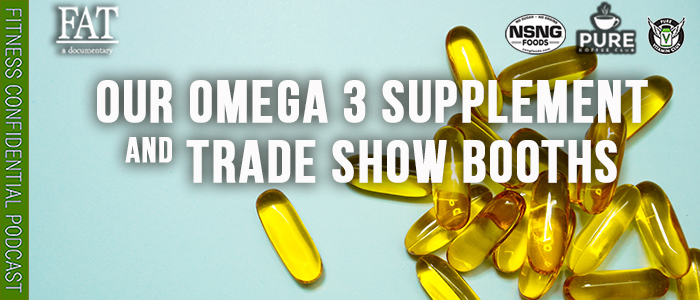 EPISODE-1930-Our-Omega-3-Supplement-&-Trade-Show-Booths