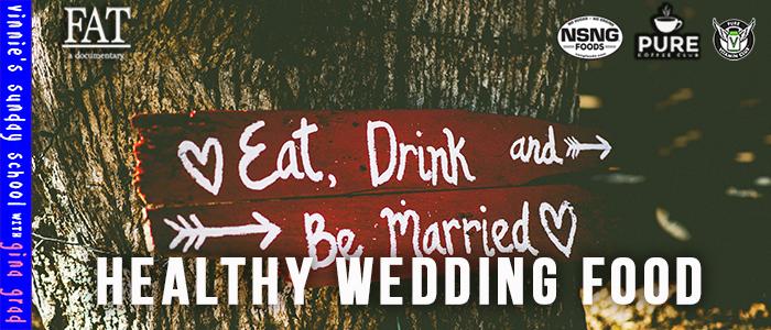 EPISODE-1938-Healthy-Wedding-Food