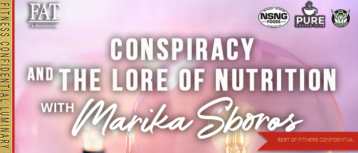 EPISODE-1947-Conspiracy-&-the-Lore-of-Nutrition-with-Marika-Sboros