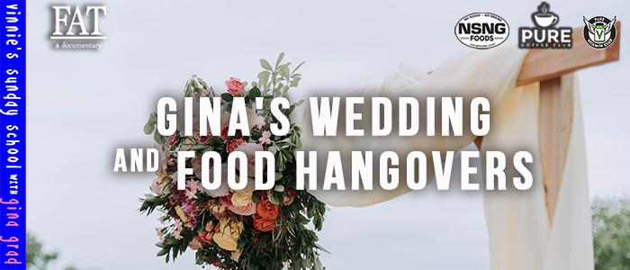 EPISODE-1948-Gina's-Wedding-&-Food-Hangovers