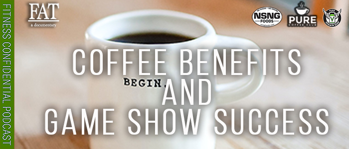 EPISODE-1950-Coffee-Benefits-&-Game-Show-Success